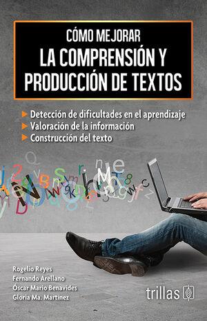 COMO MEJORAR LA COMPRENSION Y PRODUCCION DE TEXTOS