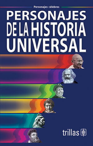 PERSONAJES DE LA HISTORIA UNIVERSAL