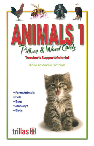 ANIMALS 1 PICTURE & WORD CARDS. VOCABULARY. TEACHER'S SUPPORT MATERIAL.