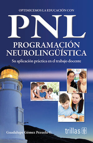 OPTIMICEMOS LA EDUCACION CON PNL.PROGRAMACION NEUROLINGUISTICA