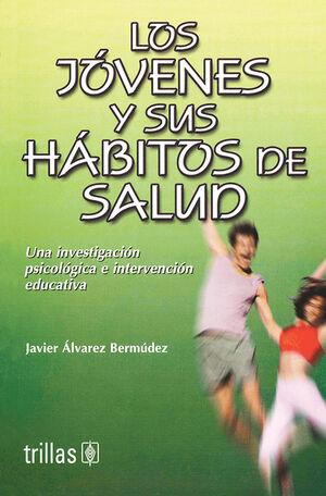 LOS JOVENES Y SUS HABITOS DE SALUD