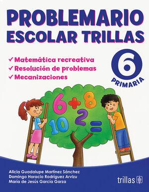 PROBLEMARIO ESCOLAR TRILLAS 6. MATEMATICA RECREATIVA,