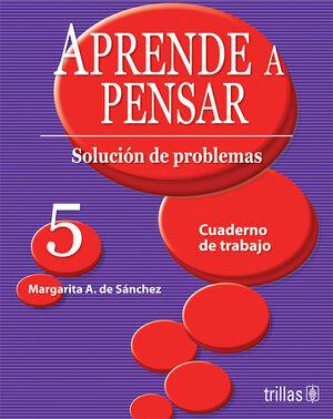 APRENDE A PENSAR 5. CUADERNO DE TRABAJO