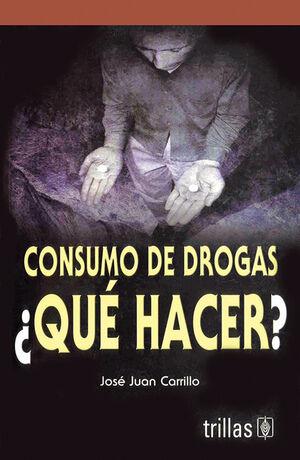 CONSUMO DE DROGAS ¿QUÉ HACER?