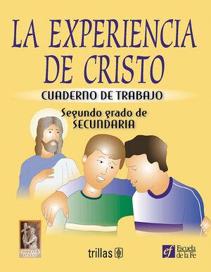 LA EXPERIENCIA DE CRISTO. CUADERNO DE TRABAJO. SEGUNDO GRADO DE SECUNDARIA