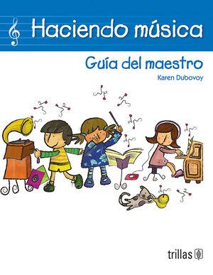 HACIENDO MUSICA. GUIA DEL MAESTRO