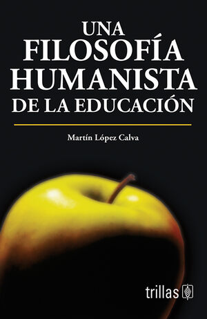 UNA FILOSOFIA HUMANISTA DE LA EDUCACION