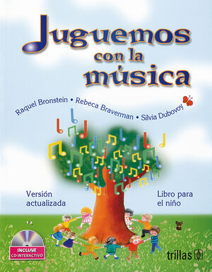 JUGUEMOS CON LA MUSICA. LIBRO PARA EL NIÑO. INCLUYE CD INTERACTIVO
