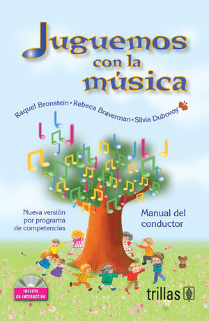 JUGUEMOS CON LA MUSICA: MANUAL DEL CONDUCTOR. INCLUYE CD