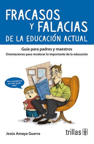 FRACASOS Y FALACIAS DE LA EDUCACION ACTUAL