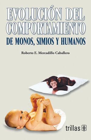 EVOLUCIÓN DEL COMPORTAMIENTO: DE MONOS, SIMIOS Y HUMANOS