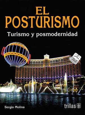 EL POSTURISMO: TURISMO Y POSMODERNIDAD