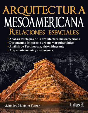 ARQUITECTURA MESOAMERICANA: RELACIONES ESPACIALES