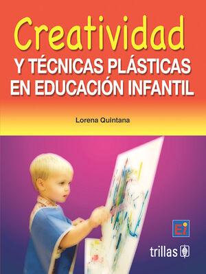 CREATIVIDAD Y TECNICAS PLASTICAS EN EDUCACION INFANTIL