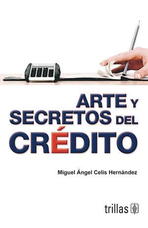 ARTE Y SECRETOS DEL CREDITO
