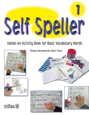SELF SPELLER 1: HANDS-ON ACTIVITY BOOK FOR BASIC VOCABULARY WORDS