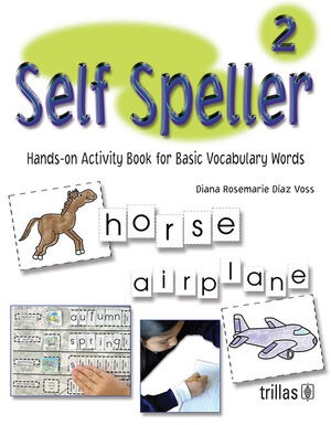 SELF SPELLER 2: HANDS-ON ACTIVITY BOOK FOR BASIC VOCABULARY WORDS