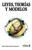 LEYES, TEORIAS Y MODELOS