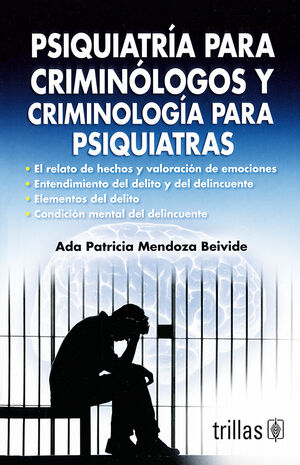 PSIQUIATRIA PARA CRIMINOLOGOS Y CRIMINOLOGIA PARA PSIQUIATRAS