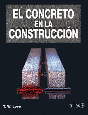 EL CONCRETO EN LA CONSTRUCCION