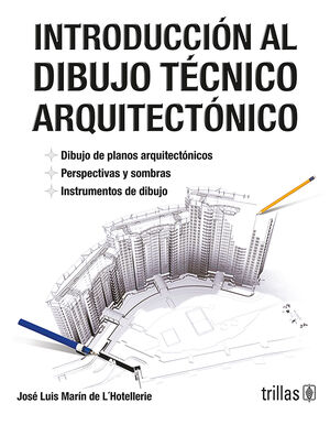 INTRODUCCION AL DIBUJO TECNICO ARQUITECTONICO