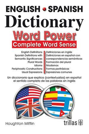 ENGLISH-SPANISH DICTIONARY. WORD POWER, COMPLETE WORD SENSE.