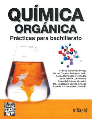 QUIMICA ORGANICA: PRACTICAS PARA BACHILLERATO