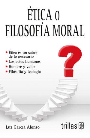 ETICA O FILOSOFIA MORAL