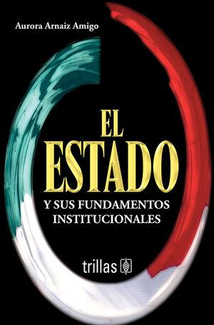 EL ESTADO Y SUS FUNDAMENTOS INSTITUCIONALES