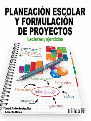 PLANEACION ESCOLAR Y FORMULACION DE PROYECTOS