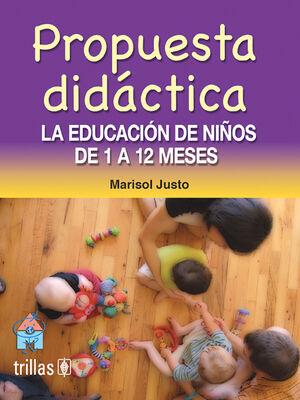 PROPUESTA DIDACTICA. LA EDUCACION DE LOS NIÑOS DE 1 A 12 MESES