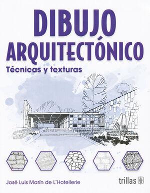 DIBUJO ARQUITECTONICO: TECNICAS Y TEXTURAS