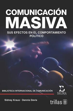 COMUNICACIÓN MASIVA. SUS EFECTOS EN EL COMPORTAMIENTO POLÍTICO