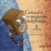 CRONICA DE UN MISTERIO TELEFONICO