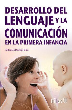 DESARROLLO DEL LENGUAJE Y LA COMUNICACION EN LA PRIMERA INFANCIA
