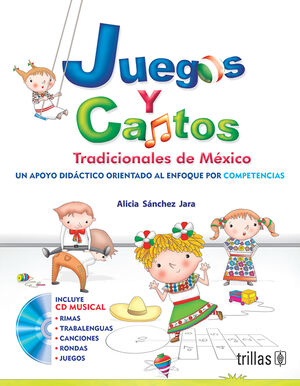 JUEGOS Y CANTOS TRADICIONALES DE MEXICO. INCLUYE CD MUSICAL