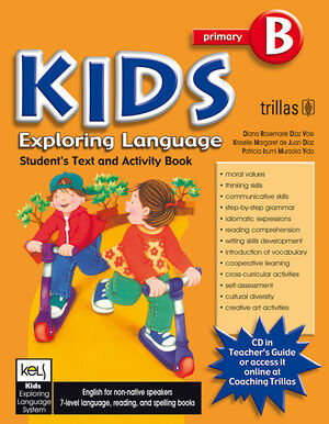 KIDS EXPLORING LANGUAGE B. AGES. 7-8, GRADES. FIRST/SECOND. STUDENT BOOK.