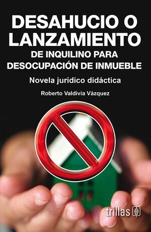 DESAHUCIO O LANZAMIENTO DE INQUILINO PARA DESOCUPACION DE INMUEBLE