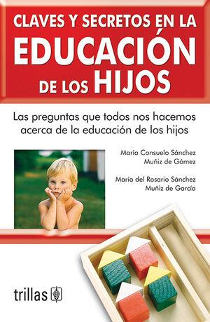 CLAVES Y SECRETOS EN LA EDUCACION DE LOS HIJOS