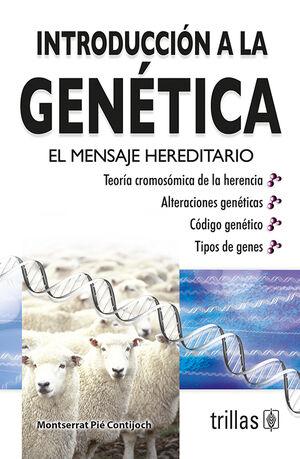 INTRODUCCION A LA GENETICA. EL MENSAJE HEREDITARIO