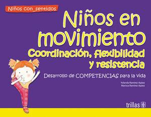 NIÑOS EN MOVIMIENTO. COORDINACIÓN, FLEXIBILIDAD Y RESISTENCIA