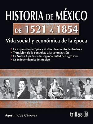 HISTORIA DE MEXICO DE 1521 A 1854