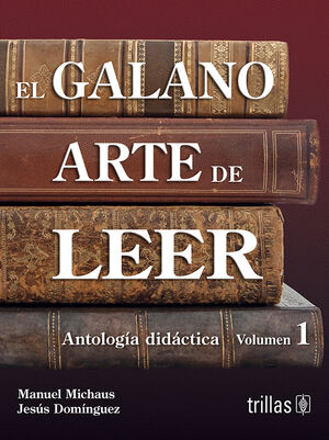EL GALANO ARTE DE LEER. VOL. 1