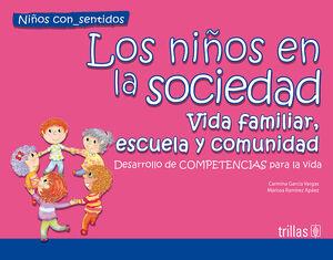LOS NIÑOS EN LA SOCIEDAD. VIDA FAMILIAR, ESCUELA Y COMUNIDAD