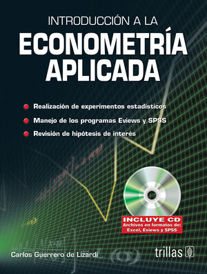 INTRODUCCION A LA ECONOMETRIA APLICADA. INCLUYE CD