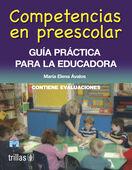 COMPETENCIAS EN PREESCOLAR. GUIA PRACTICA PARA LA EDUCADORA