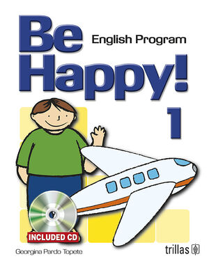 BE HAPPY! 1. ENGLISH PROGRAM. CD INCLUDED