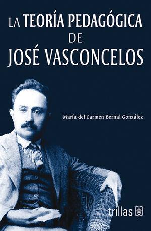 LA TEORIA PEDAGOGICA DE JOSE VASCONCELOS