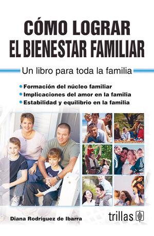 COMO LOGRAR EL BIENESTAR FAMILIAR