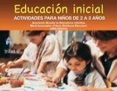 EDUCACION INICIAL. ACTIVIDADES PARA NIÑOS DE 2 A 3 AÑOS